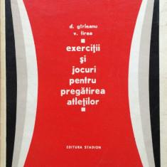 EXERCITII SI JOCURI PENTRU PREGATIREA ATLETILOR - D. Girleanu, V. Firea - Carte Hobby Sport