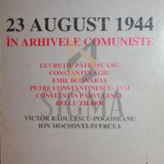 Istorie - 23 AUGUST 1944 IN ARHIVELE COMUNISTE - ***