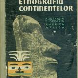 Etnografia continentelor. Vol 1. Australia si Oceania. America. Africa - 33314