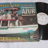 DISC VINIL NELU VLAD SI FORMATIA AZUR CINTECE DE PETRECERE STARE EXCELENTA - Muzica Lautareasca