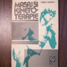 Masaj si kinetoterapie - Vasile Marcu (1983) - Carte Recuperare medicala