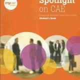 SPOTLIGHT ON CAE - Francesca Mansfield and Carol Nutall Student's Book - Certificare