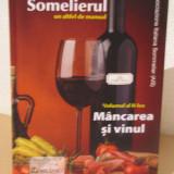 Somelierul, un altfel de manual vol.2: Mancarea si vinul