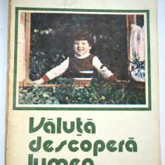 Valuta descopera lumea - Editura Junimea 1988 - Carte de povesti