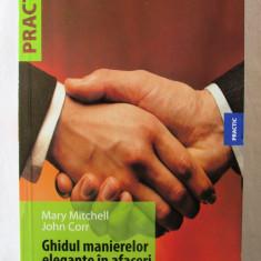 GHIDUL MANIERELOR ELEGANTE IN AFACERI, Mary Mitchell / J. Corr, 2009. Carte noua - Carte afaceri, Adevarul