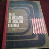 MANUAL RETELE SI INSTALATII DE INCALZIRE CENTRALA 1972 - Carti Constructii