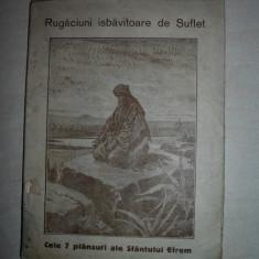 RUGACIUNI ISBAVITOARE DE SUFLET, CCA 1930 - Carte de rugaciuni