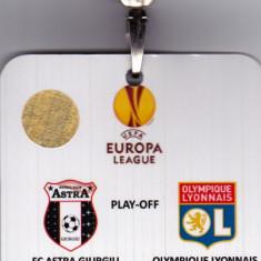 Bilet meci - Acreditare meci fotbal OLYMPIQUE LYON - ASTRA GIURGIU (2014 Europa League)