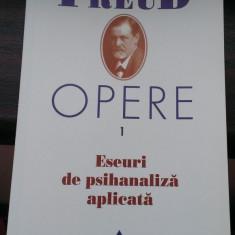 Sigmund Freud - Eseuri de psihanaliza aplicata (Opere 1, Ed. Trei) - Carte Psihiatrie