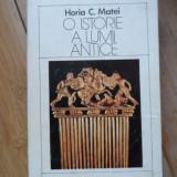 O Istorie A Lumii Antice - Horia C. Matei ,531968