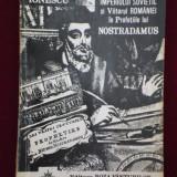 Vlaicu Ionescu - Prabusirea Imperiului Sovietic si viitorul Romaniei in profetiile lui Nostradamus - 570288