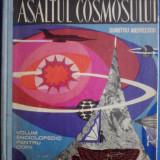 Asaltul cosmosului - Dumitru Andreescu / C7P - Carte de povesti