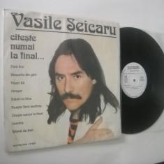 VASILE ŞEICARU: Citeste Numai La Final …(1991) (ST-EDE 04117)(vinil raricel) - Muzica Folk Altele