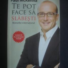 PAUL MckENNA - TE POT FACE SA SLABESTI - Carte Dietoterapie