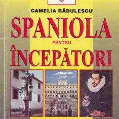 Camelia Radulescu - Spaniola pentru incepatori - 687793 - Ghid de conversatie niculescu