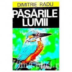 Dimitrie Radu - Pasarile lumii - Carti Beletristica