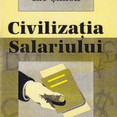 Ilie Simon - Civilizatia salariului - 604200 - Carte Management