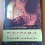 19376 WILHELM WEISCHEDEL - PE SCARA DIN DOS A FILOZOFIEI - Filosofie