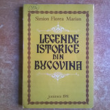 Simion Florea Marian – Legende istorice din Bucovina - Roman