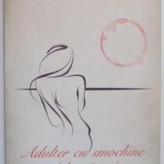 ADULTER CU SMOCHINE SI PESCARUSI de ADRIAN CIOROIANU, 2012 - Roman