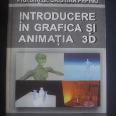 CRISTIAN PEPINO - INTRODUCERE IN GRAFICA SI ANIMATIA 3D - Carte design grafic