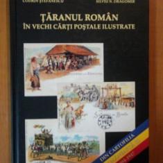DIN CARTOFILIA ROMANEASCA. TARANUL ROMAN IN VECHI CARTI POSTALE ILUSTRATE de CODRIN STEFANESCU, SILVIU N. DRAGOMIR 2006 - Istorie
